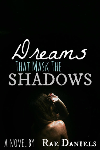 Dreams That Masks The Shadows